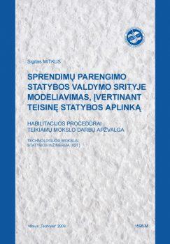Sprendimų parengimo statybos valdymo srityje modeliavimas, įvertinant teisinę statybos aplinką
