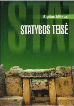 Sigitas Mitkus. Statybos teisė