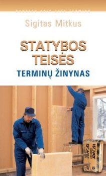 Sigitas Mitkus. Statybos teisės terminų žodynas